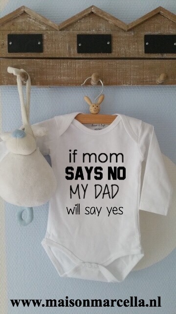 Romper If mom says no my dad will say yes