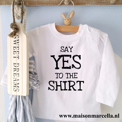 Shirtje Say yes to the shirt