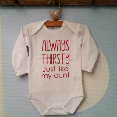 Rompertje met tekst - Always thirsty just like my aunt
