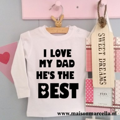 Shirtje I love my dad he is the best