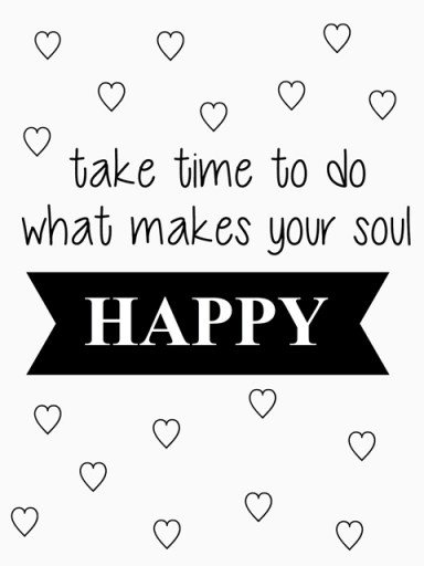 Tekstbord take time to do what makes your soul happy
